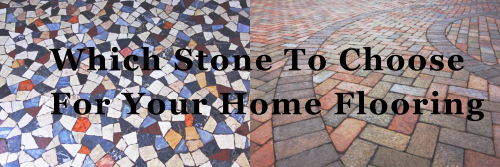which-stone-to-choose-for-your-home-flooring