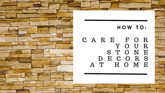 How-To-Care-for-Your-Stone-Decors-at-Home