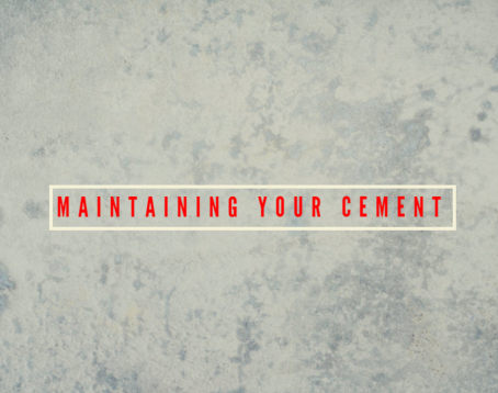 Maintaining Your Cement