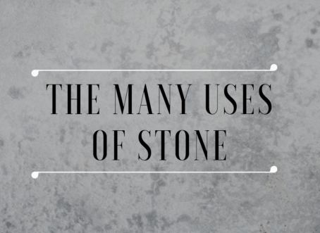 The Many Uses of Stone